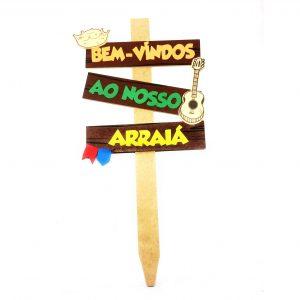 """PLACA DE JARDIM """"BEM VINDOS AO NOSSO ARRAIÁ"""""""