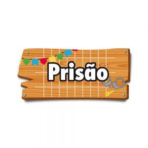 """PLACA """"PRISÃO"""" FESTA JUNINA"""
